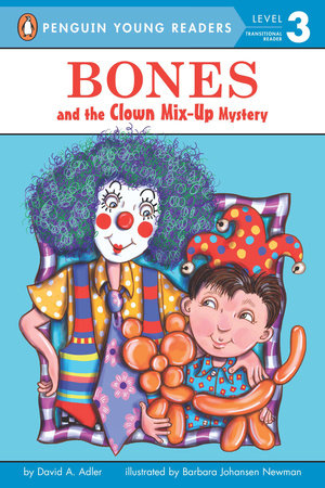 Bones and the Clown Mix-Up Mystery by David A. Adler