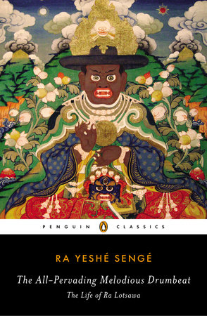 The All-Pervading Melodious Drumbeat by Ra Yeshe Senge