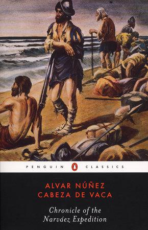 Chronicle of the Narvaez Expedition by Alvar Nunez Cabeza de Vaca
