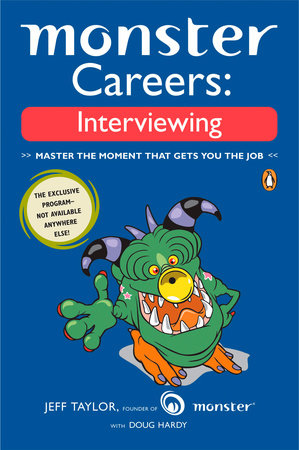 Monster Careers: Interviewing by Jeffrey Taylor and Douglas Hardy