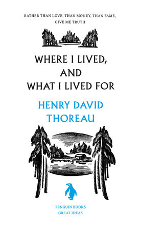 Where I Lived, and What I Lived For by Henry David Thoreau