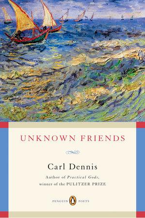 Unknown Friends by Carl Dennis