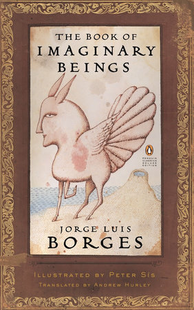 The Book of Imaginary Beings (Classics Deluxe Edition) by Jorge Luis Borges