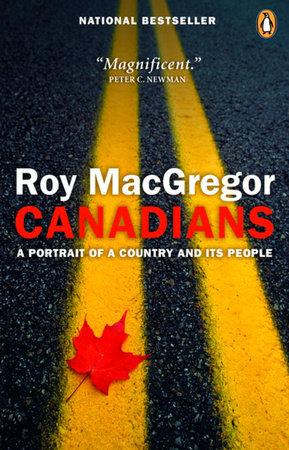 Canadians by Roy MacGregor