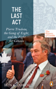 The History of Canada Series - The Last Act: Pierre Trudeau