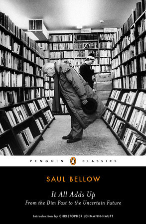 It All Adds Up by Saul Bellow