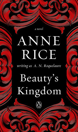 Beauty's Kingdom by A. N. Roquelaure and Anne Rice