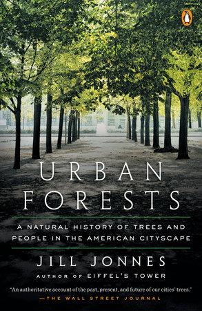Urban Forests by Jill Jonnes