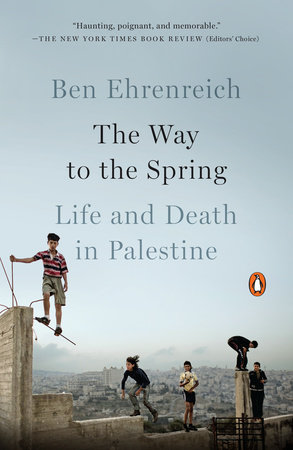 The Way to the Spring by Ben Ehrenreich