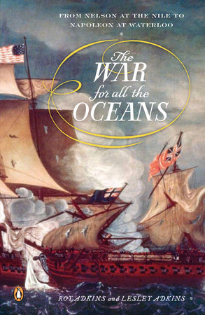 The War for All the Oceans by Roy Adkins and Lesley Adkins
