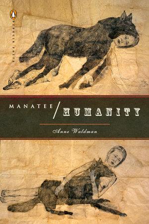 Manatee/Humanity by Anne Waldman
