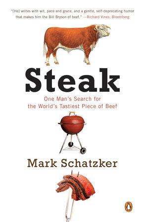 Steak by Mark Schatzker
