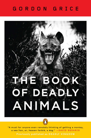 The Book of Deadly Animals by Gordon Grice