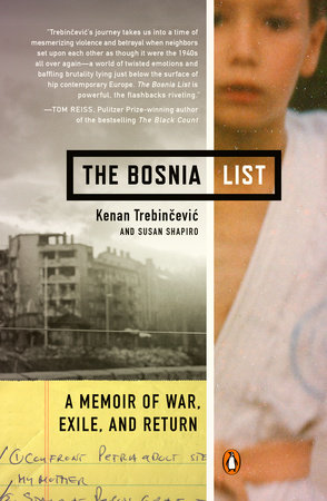 The Bosnia List by Kenan Trebincevic and Susan Shapiro
