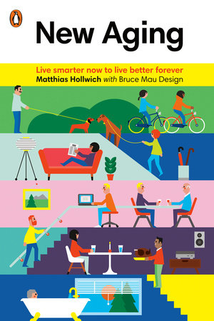 New Aging by Matthias Hollwich and Bruce Mau Design