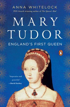 Mary Tudor by Anna Whitelock