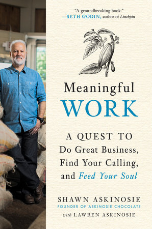 Meaningful Work by Shawn Askinosie and Lawren Askinosie