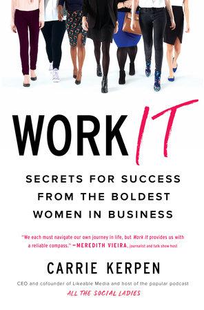 Work It by Carrie Kerpen