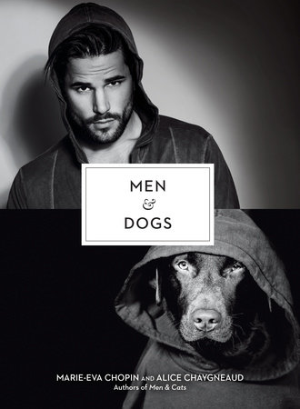 Men & Dogs by Alice Chaygneaud-Dupuy and Marie-Eva Chopin