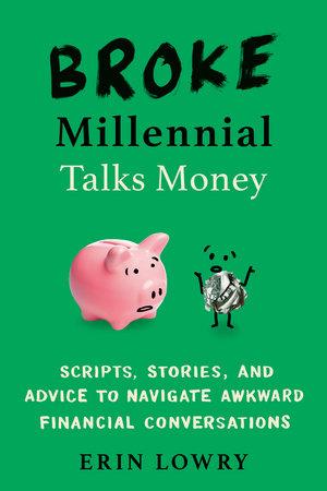 Broke Millennial Talks Money by Erin Lowry