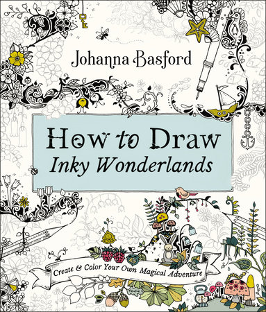 How to Draw Inky Wonderlands by Johanna Basford
