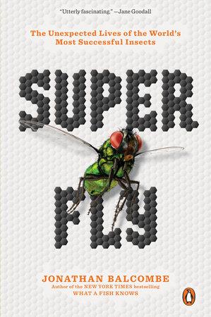 Super Fly by Jonathan Balcombe