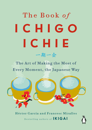 The Book of Ichigo Ichie by Héctor García and Francesc Miralles