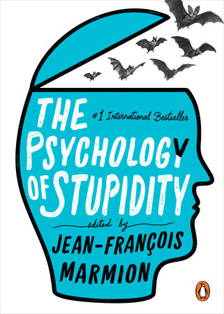 The Psychology of Stupidity by