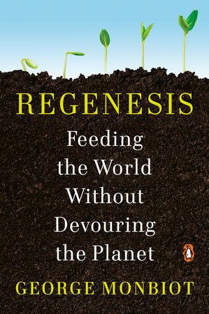 Regenesis by George Monbiot