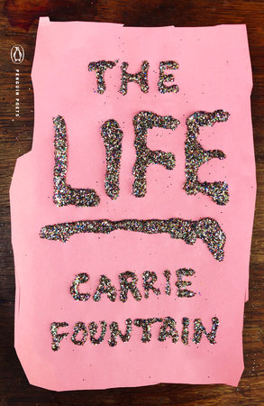 The Life by Carrie Fountain