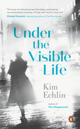 Under the Visible Life by Kim Echlin