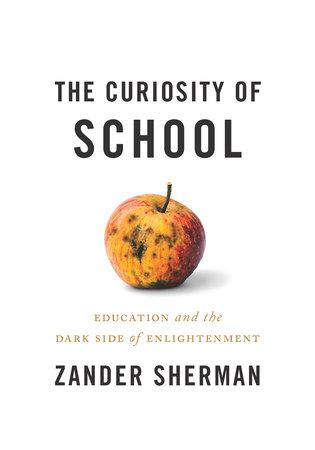 The Curiosity of School by Zander Sherman