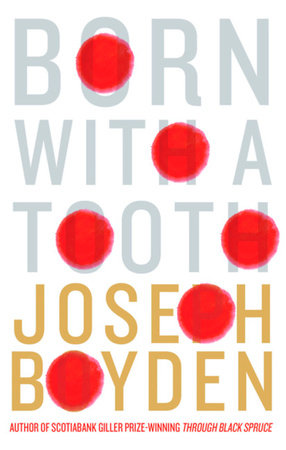 Born With A Tooth by Joseph Boyden