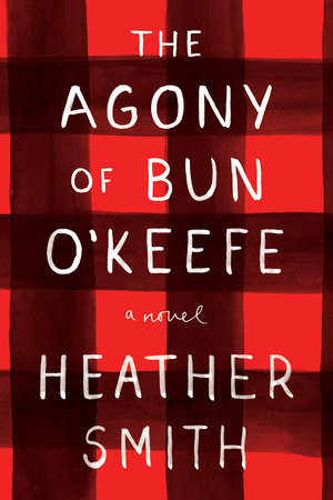 The Agony of Bun O'Keefe by Heather Smith