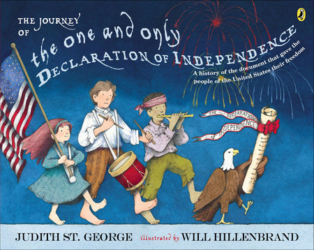 The Journey of the One and Only Declaration of Independence by Judith St. George