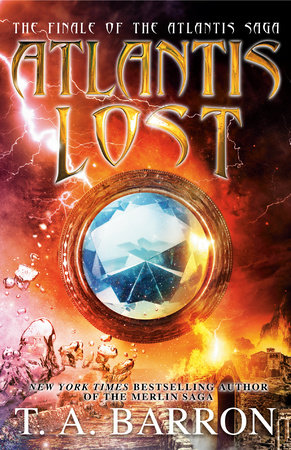 Atlantis Lost by T. A. Barron