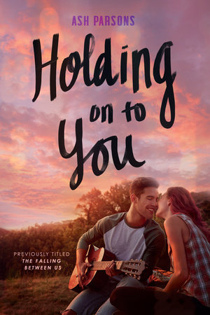 Holding On to You by Ash Parsons