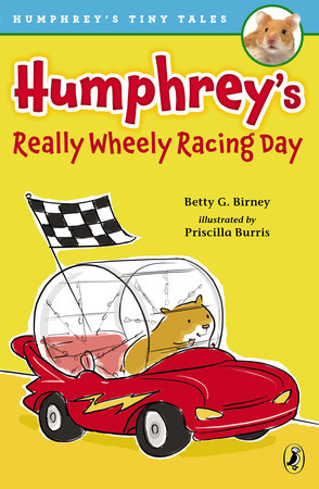Humphrey's Really Wheely Racing Day by Betty G. Birney; Illustrated by Priscilla Burris
