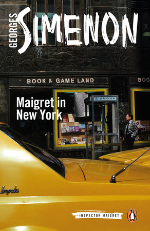 Maigret in New York by Georges Simenon