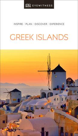 DK Eyewitness Travel Guide The Greek Islands by DK Eyewitness