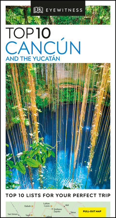 DK Eyewitness Top 10 Cancun and the Yucatan