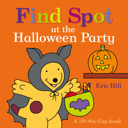 Find Spot at the Halloween Party by Eric Hill