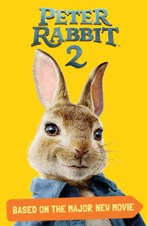 Peter Rabbit 2, Based on the Major New Movie by Frederick Warne