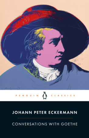 Conversations with Goethe by Johann Peter Eckermann