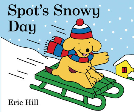 Spot's Snowy  Day by Eric Hill