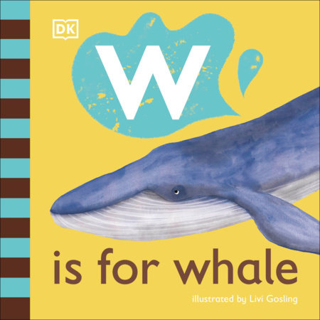 W is for Whale by DK