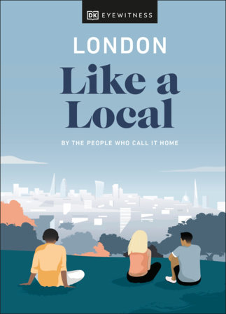 London Like a Local by DK Eyewitness
