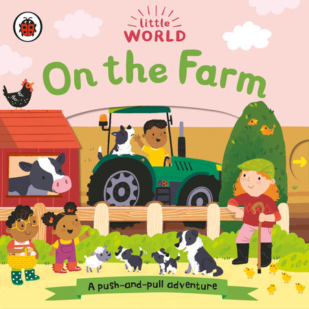On the Farm: A Push-and-Pull Adventure by Ladybird