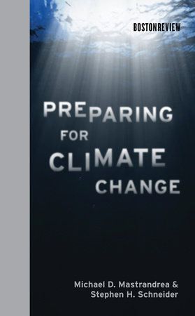 Preparing for Climate Change by Michael D. Mastrandrea and Stephen H. Schneider