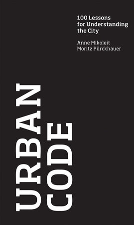 Urban Code by Anne Mikoleit and Moritz Purckhauer